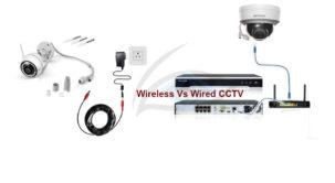WIRED VS WIRELESS CCTV