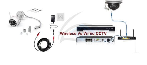 wireless Vs wired cctv